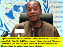 Le ghanéen Mohamed Ibn chmbas, Chef du Bureau de l' UNOWAS auquel le Dr Abdellhi Ould Nem répond: «Nous  laissons à  Monsieur Chambas,  (…) le  soin  de  juger  l'attitude  paradoxalement  peu  démocratique  de  cette  opposition extrémiste. »